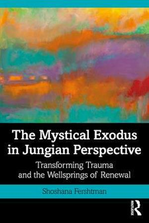 The Mystical Exodus in Jungian Perspective