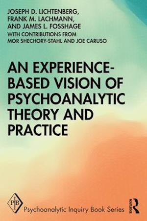 An Experience-Based Vision of Psychoanalytic Theory and Practice