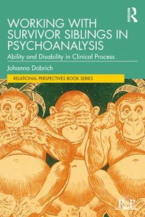 Working with Survivor Siblings in Psychoanalysis