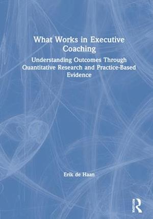 What Works in Executive Coaching