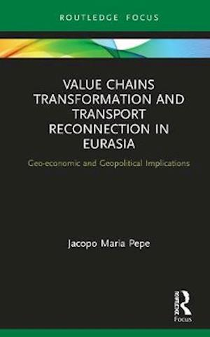 Value Chains Transformation and Transport Reconnection in Eurasia
