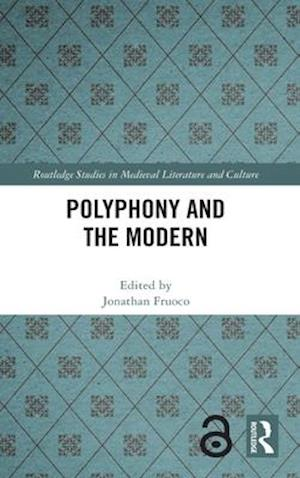 Polyphony and the Modern