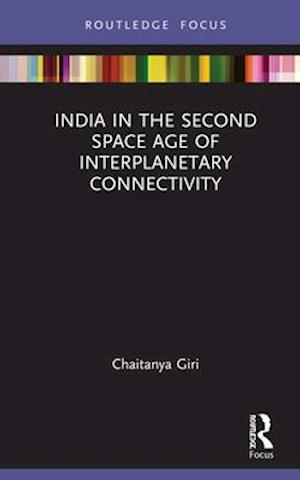 India in the Second Space Age of Interplanetary Connectivity