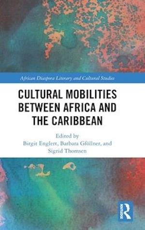 Cultural Mobilities Between Africa and the Caribbean