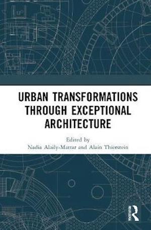 Urban Transformations Through Exceptional Architecture
