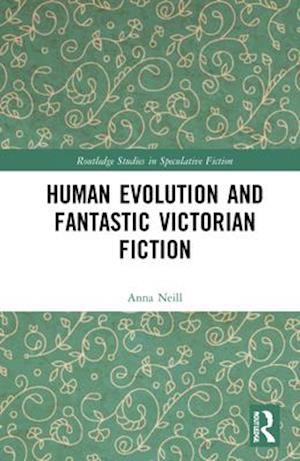 Human Evolution and Fantastic Victorian Fiction