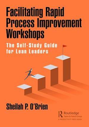 Facilitating Rapid Process Improvement Workshops