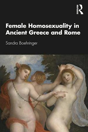 Female Homosexuality in Ancient Greece and Rome