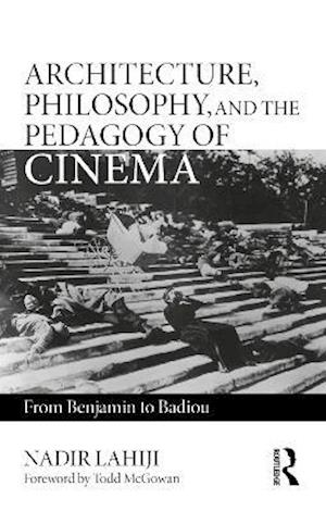 Architecture, Philosophy, and the Pedagogy of Cinema
