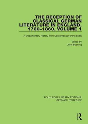 The Reception of Classical German Literature in England, 1760-1860, Volume1