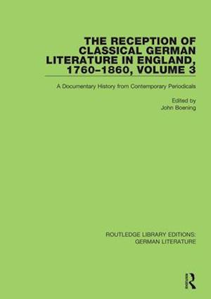 The Reception of Classical German Literature in England, 1760-1860, Volume 3