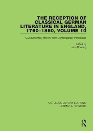 The Reception of Classical German Literature in England, 1760-1860, Volume 10