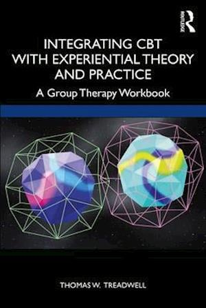 Integrating CBT with Experiential Theory and Practice