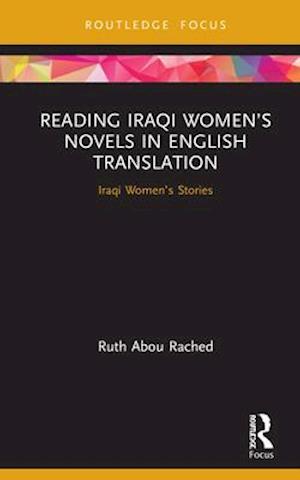 Reading Iraqi Women's Novels in English Translation