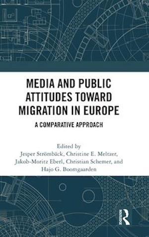 Media and Public Attitudes Toward Migration in Europe