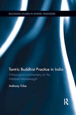 Tantric Buddhist Practice in India