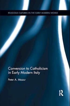 Conversion to Catholicism in Early Modern Italy