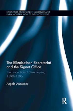The Elizabethan Secretariat and the Signet Office