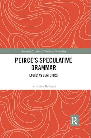 Peirce's Speculative Grammar