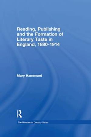 Reading, Publishing and the Formation of Literary Taste in England, 1880-1914