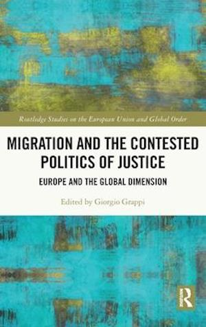 Migration and the Contested Politics of Justice
