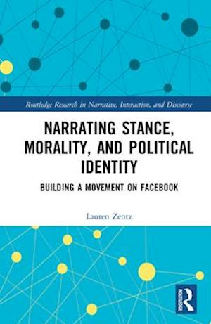 Narrating Stance, Morality, and Political Identity