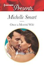 Once a Moretti Wife (HARLEQUIN PRESENTS, nr. 3514)