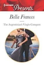 The Argentinian's Virgin Conquest (HARLEQUIN PRESENTS, nr. 1)