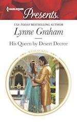 His Queen by Desert Decree (HARLEQUIN PRESENTS)