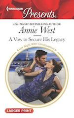 A Vow to Secure His Legacy (Harlequin Large Print Presents, nr. 3413)