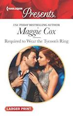 Required to Wear the Tycoon's Ring (Harlequin Large Print Presents, nr. 3415)
