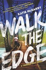 Walk the Edge af Katie McGarry
