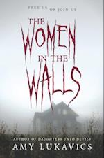 The Women in the Walls (Harlequin Teen)