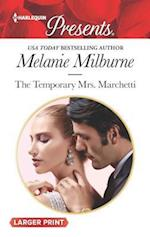 The Temporary Mrs. Marchetti (Harlequin Presents Large Print, nr. 3510)