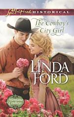 The Cowboy's City Girl (Love Inspired Historical)