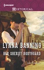 Her Sheriff Bodyguard (Harlequin Historical Romance)