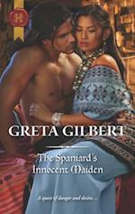 The Spaniard's Innocent Maiden (Harlequin Historical)
