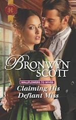 Claiming His Defiant Miss af Bronwyn Scott