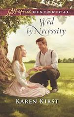 Wed by Necessity (Love Inspired Historical)