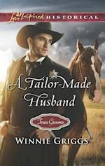 A Tailor-Made Husband (Love Inspired Historical)