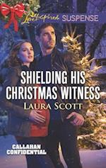 Shielding His Christmas Witness (Love Inspired Suspense)