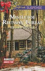 Mistletoe Reunion Threat (Love Inspired Suspense)