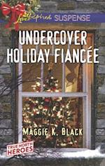 Undercover Holiday Fiancee (Love Inspired Suspense)
