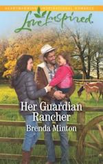Her Guardian Rancher (Love Inspired)