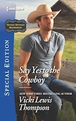Say Yes to the Cowboy (Harlequin Special Edition)