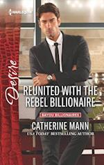 Reunited with the Rebel Billionaire (Harlequin Desire, nr. 2441)