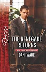 The Renegade Returns (Harlequin Desire)