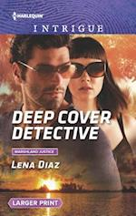Deep Cover Detective (Harlequin Intrigue Large Print, nr. 3)