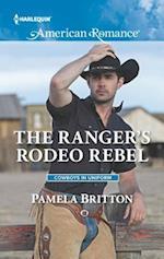 The Ranger's Rodeo Rebel (Harlequin American Romance, nr. 1599)