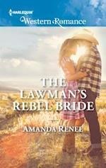 The Lawman's Rebel Bride (Harlequin American Romance)